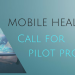 Mobile Health : Call for pilot projects